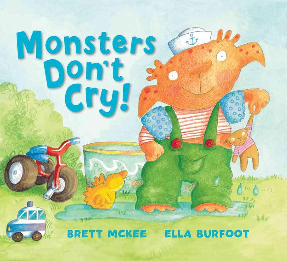 Monsters Don't Cry By McKee, Brett/ Burfoot, Ella (ILT)